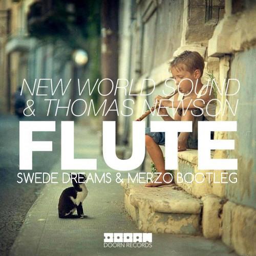 New World Sound & Thomas Newson - Flute (Swede Dreams & Merzo Bootleg)