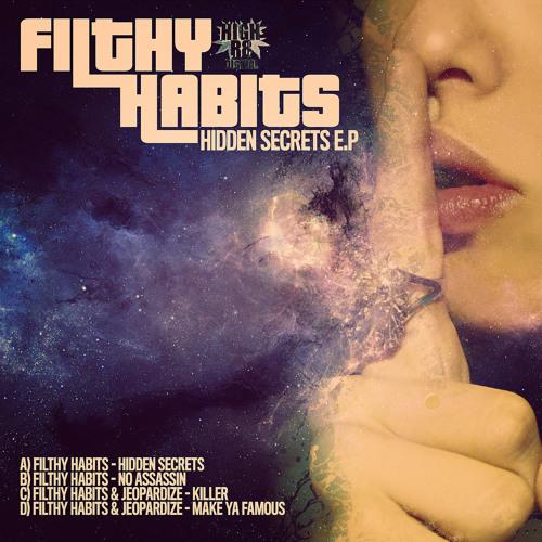 FILTHY HABITS & JEOPARDIZE - MAKE YA FAMOUS - HIGHR8DIGI021D - HIDDEN SECRETS E.P - OUT NOW !!!!