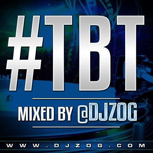 #TBT by DJ Zog