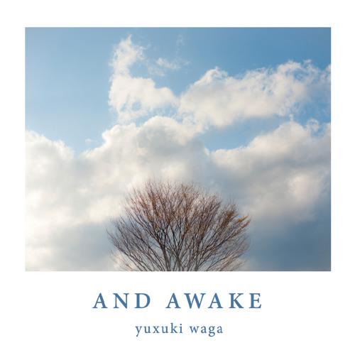 AND AWAKE