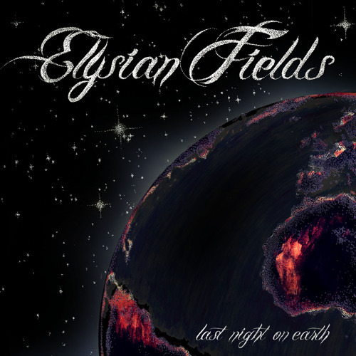 Elysian Fields — Last Night On Earth