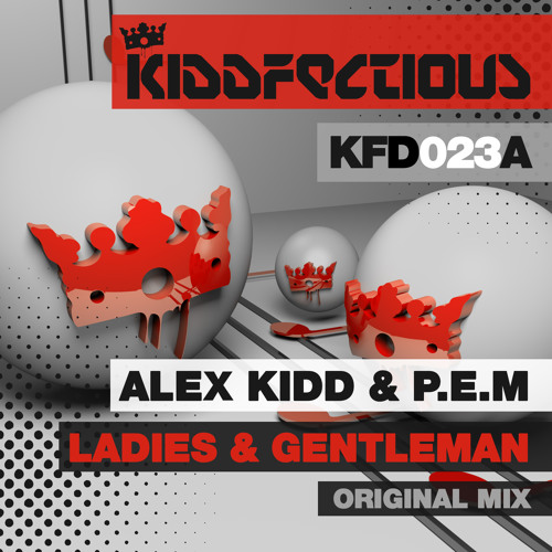 Alex Kidd & P.E.M - Ladies & Gentleman (Original Mix) [Kiddfectious]