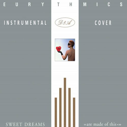 Eurythmics - Sweet Dreams (Are Made Of This) - Instrumental Cover