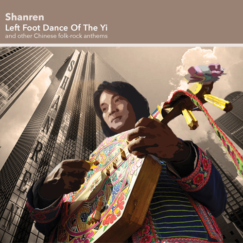 Shanren: Laomudeng Village (taken from the album 'Left Foot Dance Of The Yi')