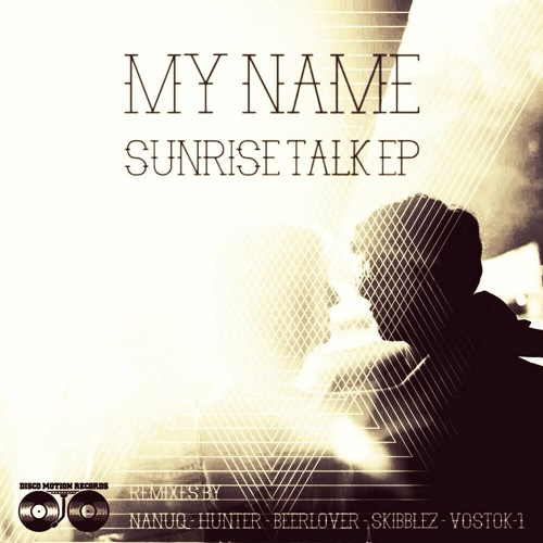 My NamE - Sunrise Talk (Original Mix)