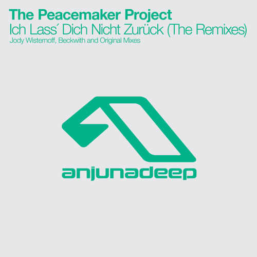 Peacemaker Project - Ich Lass Dich Nicht Zurück (Beckwith Remix)