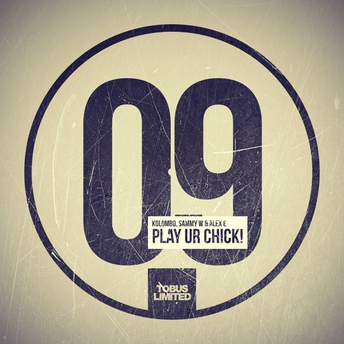 Kolombo, Sammy W & Alex E - Play Ur Chick - TOBUS Limited
