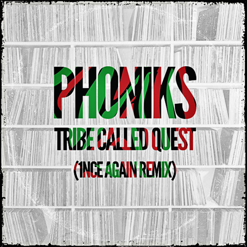 Tribe Called Quest - 1nce Again (Phoniks Remix)