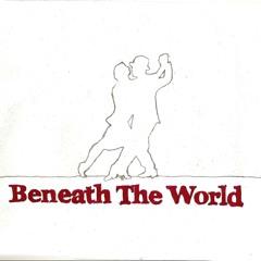 Intro & Beneath the World