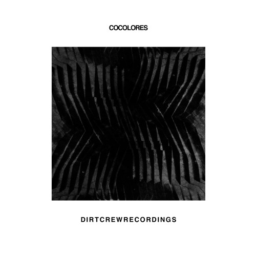 Cocolores | Inside EP | Dirt Crew Recordings