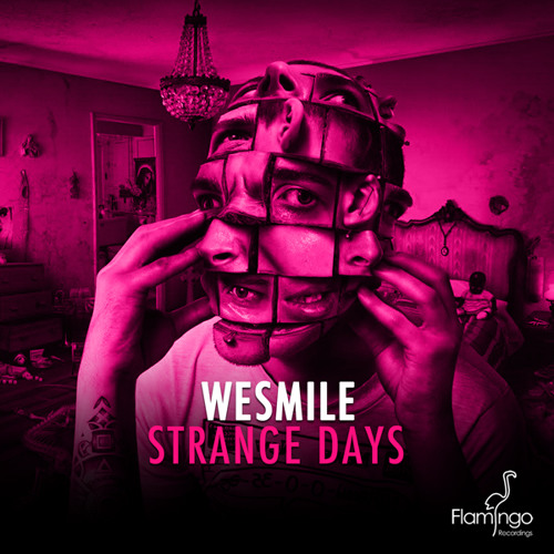 WeSmile - Strange Days OUT NOW [Flamingo Recordings]