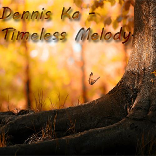 Dennis Ka - Timeless Melody