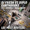 Dj Fresh vs Diplo - Earthquake (Les Mecs Bootleg)
