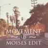 Movement - Us (Moises Edit)