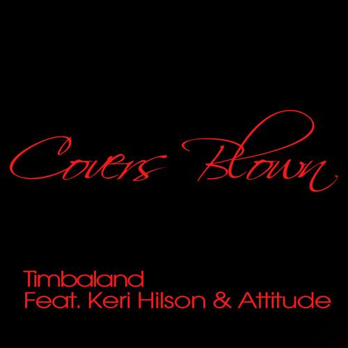 Covers Blown - Timbaland Feat. Keri Hilson & Attitude