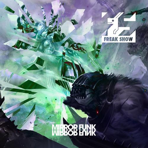 The Freak Show - Mirror Funk (Original Mix)