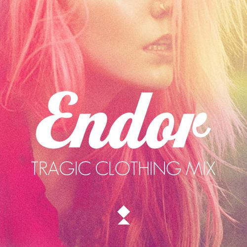 Endor - Tragic Clothing Mix