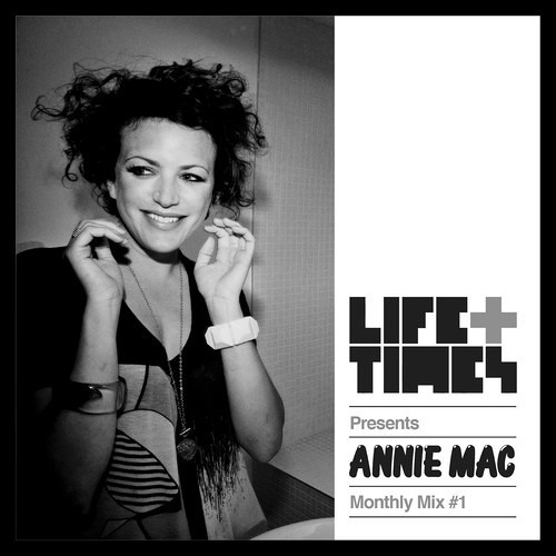 Life + Times: Annie Mac Monthly Mix #1