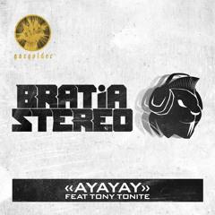 Bratia Stereo - Ayayay (ft. Toni Tonite)