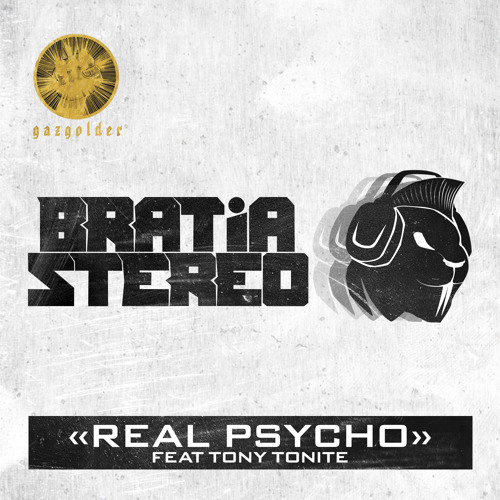 Bratia Stereo - Real Psycho (ft. Tony Tonite)