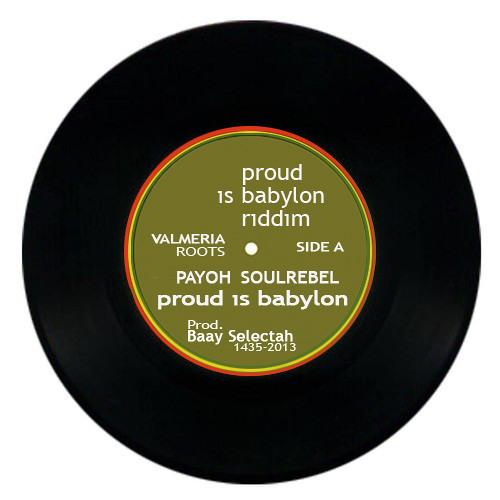 Proud Is Babylon - Payoh SoulRebel