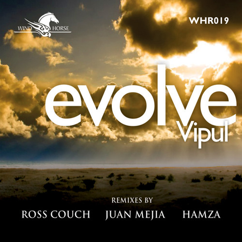 Vipul - Evolve (Original Mix) [Wind Horse Records]