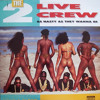 2Live Crew - Me so Horny (Tapesh Nasty Edit)