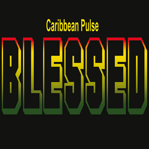 Caribbean Pulse - Blessed [2013]