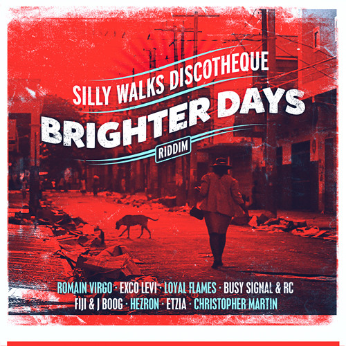 Brighter Days Riddim Mix [Silly Walks Discotheque 2013]