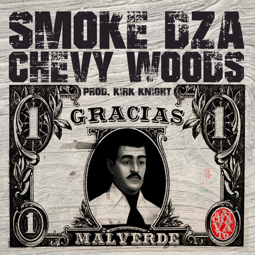 Chevy Woods & Smoke Dza - Gracias Malverde (prod. By Kirk Knight)