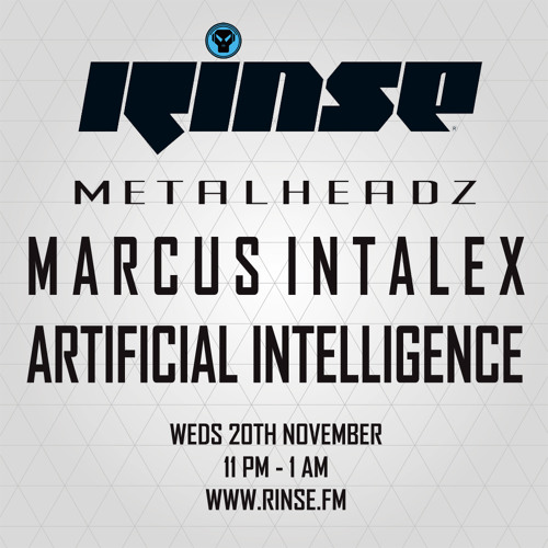 Marcus Intalex and Artificial Intelligence - The Metalheadz show on Rinse FM 20.11.13