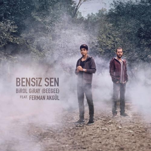 Birol Giray (BeeGee) feat. Ferman Akgül - Bensiz Sen