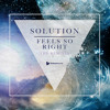 Solution - 'Feels So Right (WhiteNoize Remix)' - OUT NOW