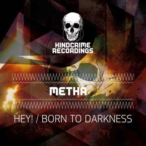 Metha - Born To Darkness (95BPM) out now on Beatport