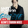 Glenn Morrison - Goodbye (Glenns Stadium Club Remix)