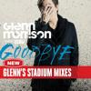 Glenn Morrison - Goodbye (Glenn's Stadium Remix Radio Edit)