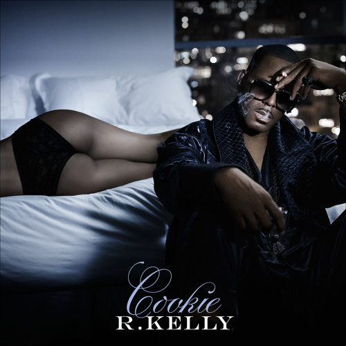 R  Kelly - Cookie by R  Kelly | Free Listening on SoundCloud