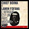 Chief Boima x Lamin Fofana - L'Afrique Est Un Pays mp3