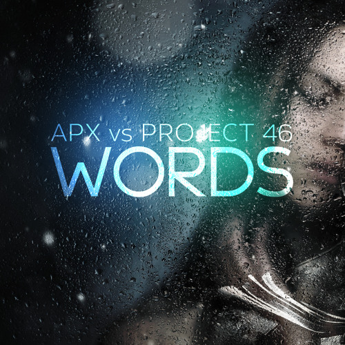 APX vs. Project 46 - Words