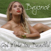 Beyoncé - God Made You Beautiful (HQ)