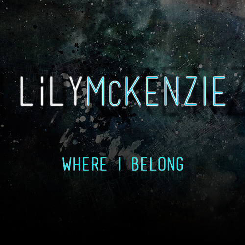 Lily McKenzie- 'Where I Belong' Danglo 'Bubblin' UKG Mix (Free Download)