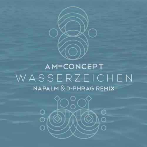 AM-Concept - Wasserzeichen (Napalm & d-phrag Remix) SC Cut