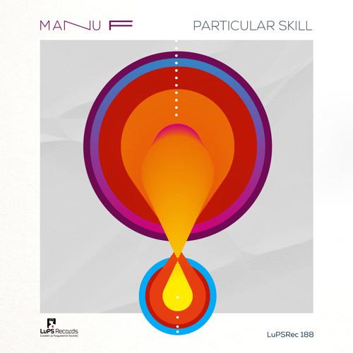 Manu f - Particular skill (original mix) preview