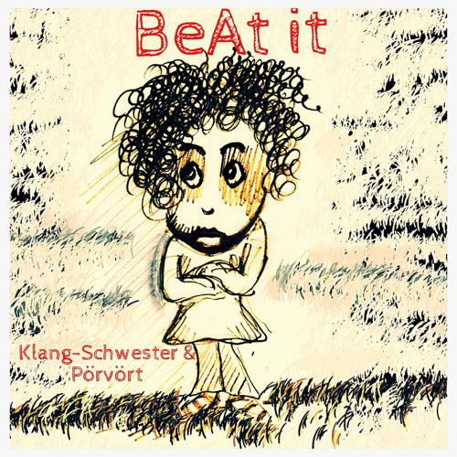 Klang-Schwester & Pörvört - BeAt It