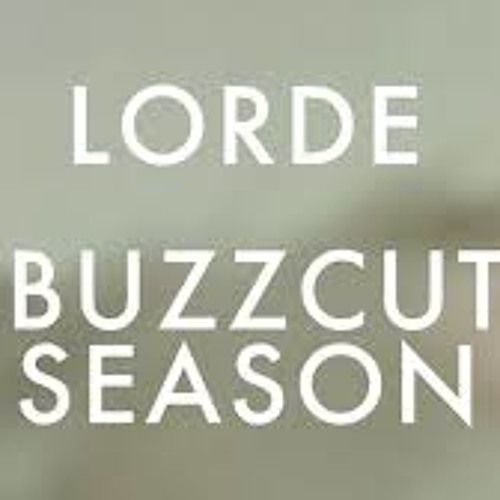 Lorde-Buzzcut Season (D.T.M. Vintage Trap bootleg) Free Download!!