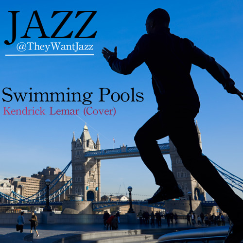 Jazz Swimming Pools Kendrick Lamar Cover Theywantjazz By Theywantjazz They Want Jazz