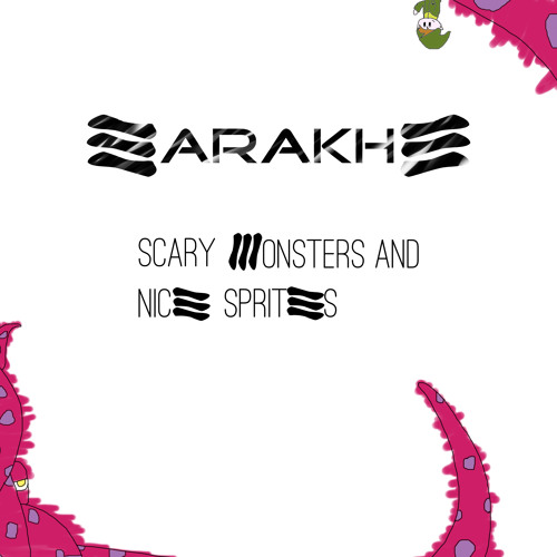 Scary Monsters And Nice Sprites (3arakhe Remix)