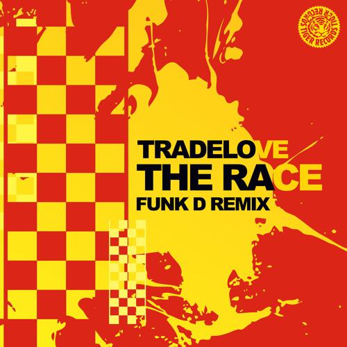 Tradelove - The Race (Funk D Remix)