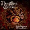"Death Metal Christmas – Hellish Renditions Of Christmas Classics: ""Earthen Kings (We Three Kings)"""