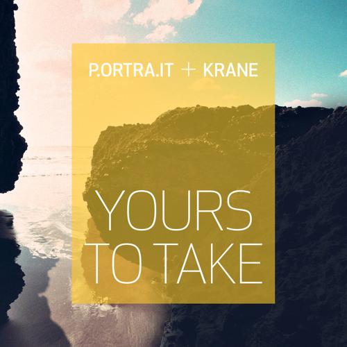 Portrait & KRANE – Yours to Take